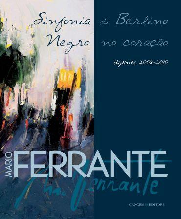 Mario Ferrante. Sinfonia di Berlino / Negro no coração