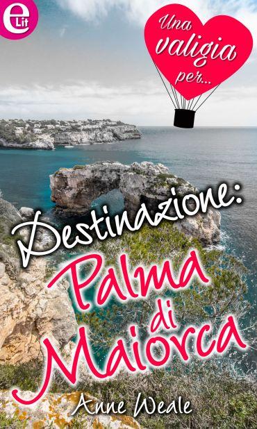 Destinazione: Palma di Maiorca (eLit) ePub