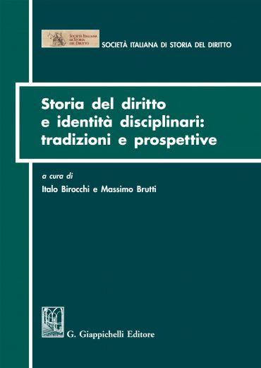 Storia del diritto e identità disciplinari: tradizioni e prospet