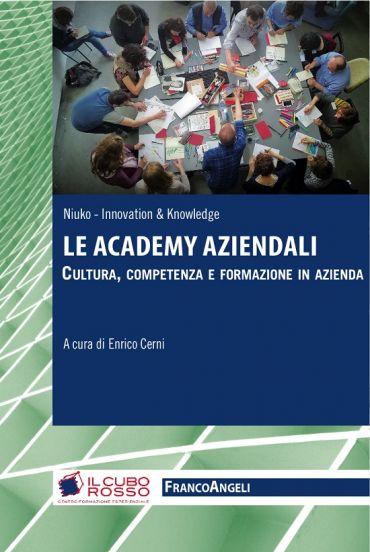 Le Academy aziendali. Cultura, competenza e formazione in aziend