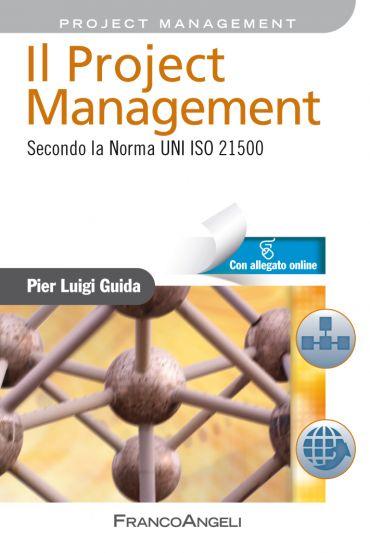 Il Project Management. Secondo la Norma UNI ISO 21500 ePub