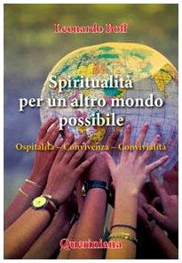 Spiritualità per un altro mondo possibile. Ospitalità, convivenz