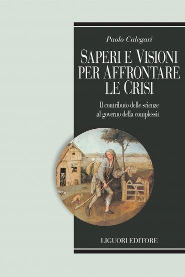 Saperi e visioni per affrontare le crisi