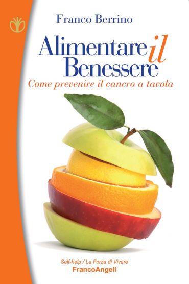 Alimentare il benessere. Come prevenire il cancro a tavola ePub