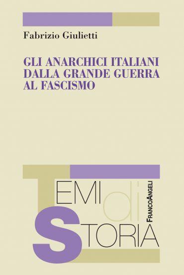 Gli anarchici italiani dalla grande guerra al fascismo ePub