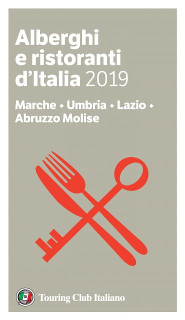 Marche, Umbria, Lazio, Abruzzo Molise - Alberghi e Ristoranti d'