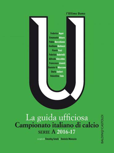 La guida ufficiosa Campionato italiano di calcio serie A 2016-17