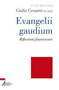 Evangelii gaudium. Riflessioni francescane ePub