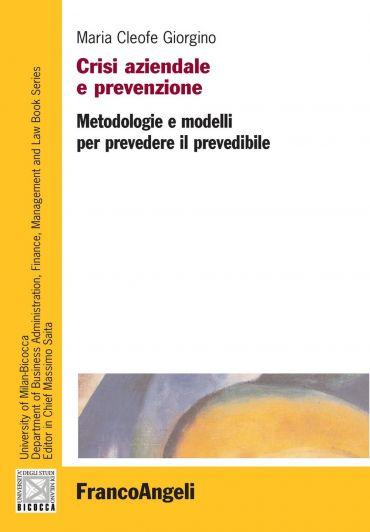 Crisi aziendale e prevenzione. Metodologie e modelli per prevede