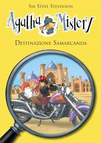 Destinazione Samarcanda.  Agatha Mistery. Vol. 16 ePub
