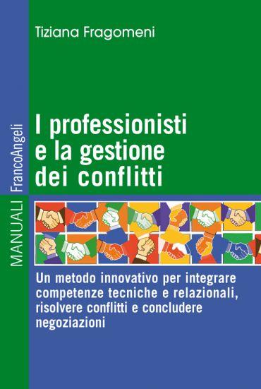 I professionisti e la gestione dei conflitti. Un metodo innovati