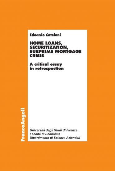 Home loans, securitization, subprime mortgage crisis. A critical