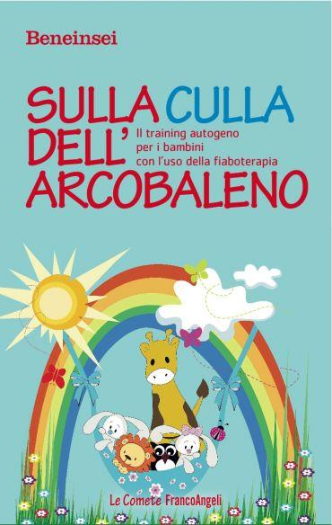 Sulla culla dell'arcobaleno. Il training autogeno per i bambini