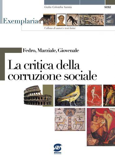 Fedro, Marziale, Giovenale - La critica della corruzione sociale