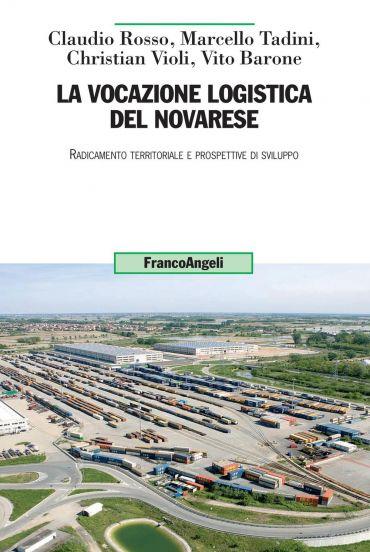 La vocazione logistica del novarese. Radicamento territoriale e