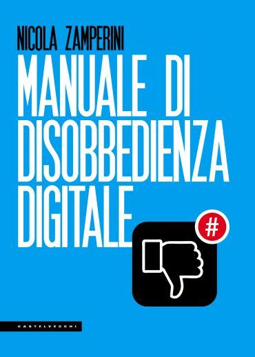 Manuale di disobbedienza digitale ePub