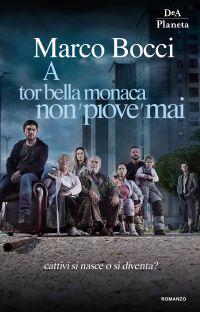 A Tor Bella Monaca non piove mai ePub