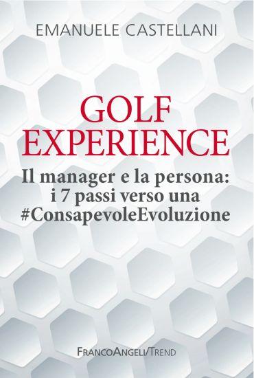 Golf Experience. Il manager e la persona: i 7 passi verso una #C