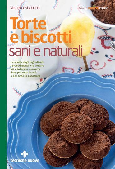 Torte e biscotti sani e naturali ePub