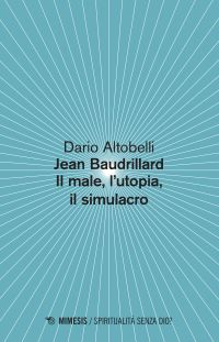 Jean Baudrillard Il male, l'utopia, il simulacro ePub