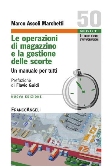 Le operazioni di magazzino e la gestione delle scorte. Un manual