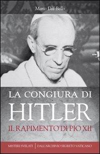 La congiura di Hitler. Il rapimento di Pio XII ePub