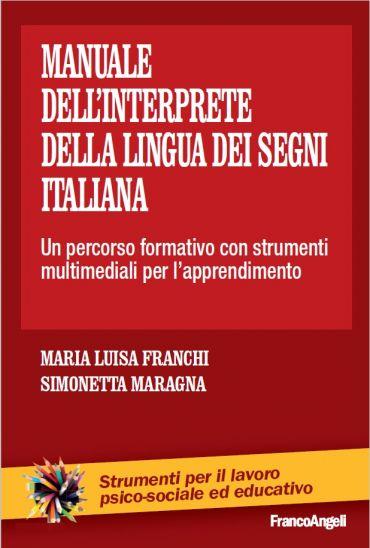 Manuale dell'interprete della lingua dei segni italiana. Un perc
