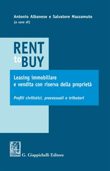 Rent to buy, leasing immobiliare e vendita con riserva della pro