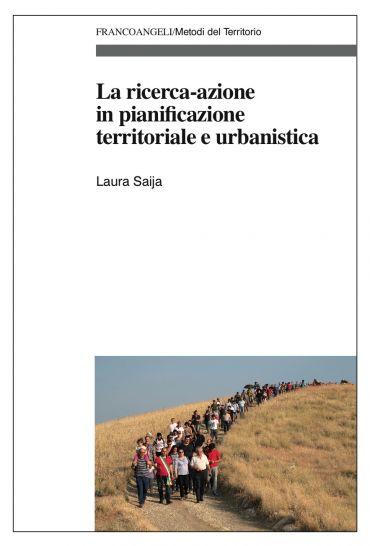 La ricerca-azione in pianificazione territoriale e urbanistica