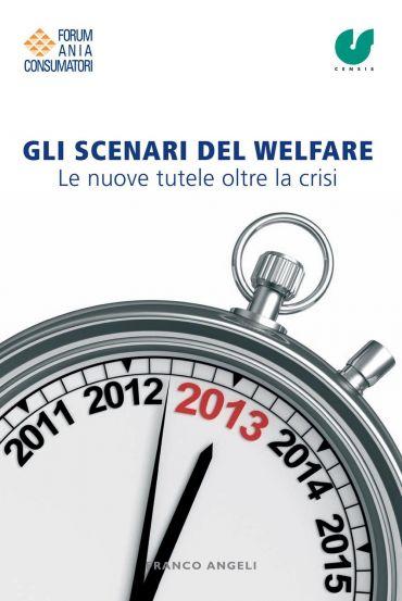Gli scenari del welfare. Le nuove tutele oltre la crisi