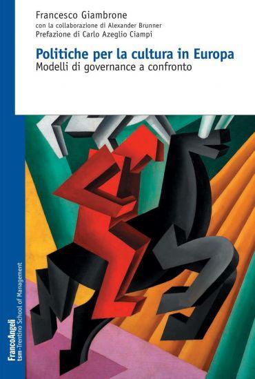 Politiche per la cultura in Europa. Modelli di governance a conf