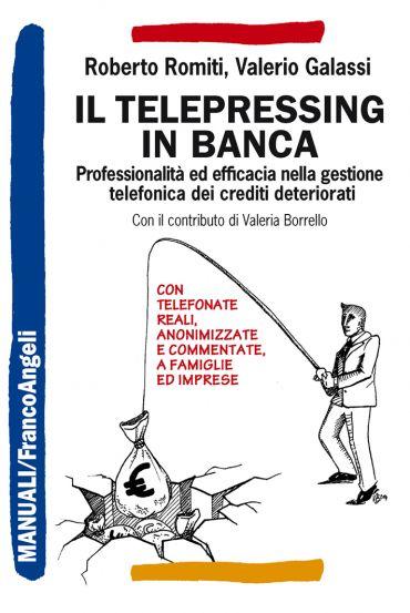 Il telepressing in banca. Professionalità ed efficacia nella ges