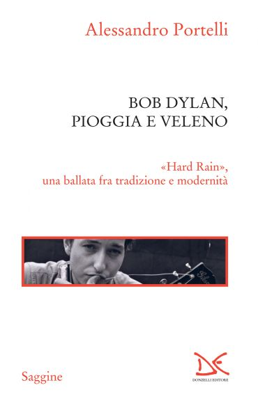 Bob Dylan, pioggia e veleno ePub