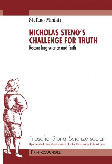 Nicholas Steno's challenge for Truth. Reconciling science and fa