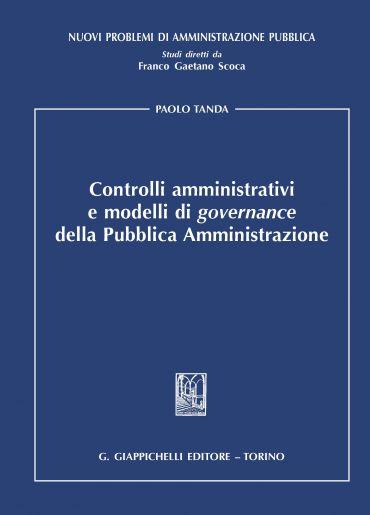 Controlli amministrativi e modelli di governance della Pubblica