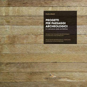 Progetti per paesaggi archeologici - Projets pour paysages arché