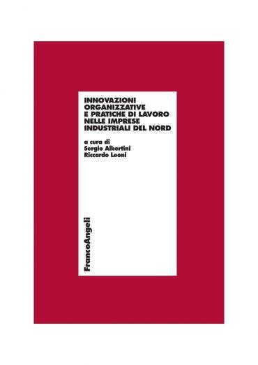 Innovazioni organizzative e pratiche di lavoro nelle imprese ind