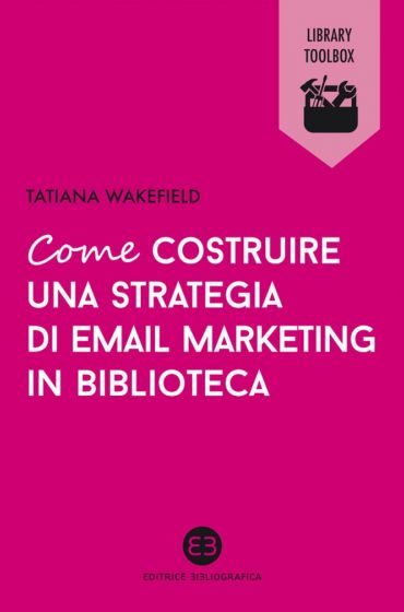 Come costruire una strategia di email marketing in biblioteca eP