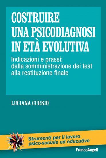 Costruire una psicodiagnosi in età evolutiva