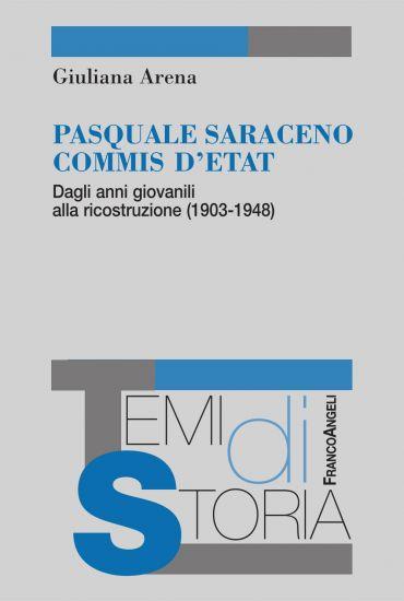 Pasquale Saraceno commis d'Etat. Dagli anni giovanili alla ricos