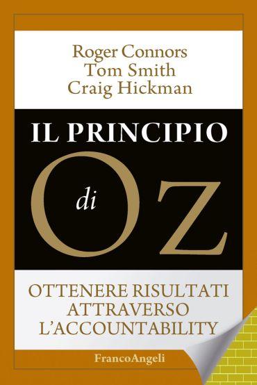 Il principio di Oz. Ottenere risultati attraverso l'accountabili