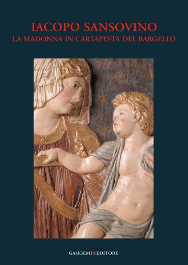 Iacopo Sansovino - La Madonna in cartapesta del Bargello