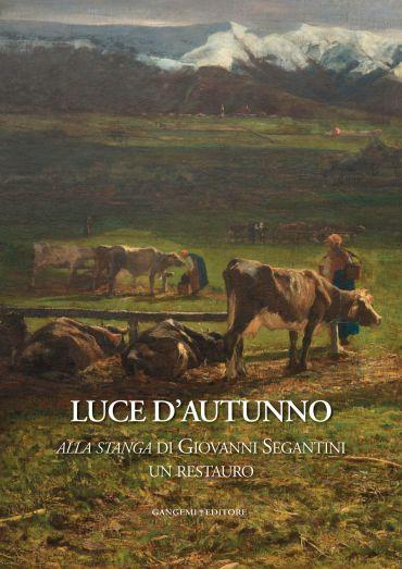 Alla stanga di Giovanni Segantini, un restauro