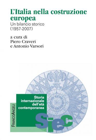 L'Italia nella costruzione europea. Un bilancio storico (1957-20