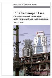 Città tra Europa e Cina. Globalizzazione e sostenibilità nella c