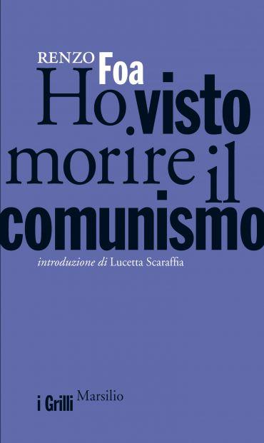 Ho visto morire il comunismo