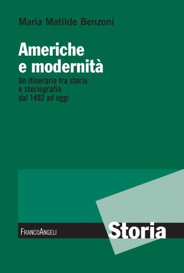 Americhe e modernità. Un itinerario fra storia e storiografia da