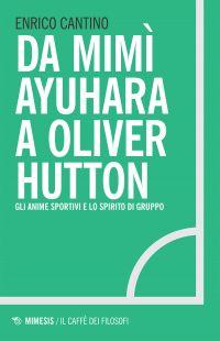 Da Mimì Ayuhara a Oliver Hutton ePub