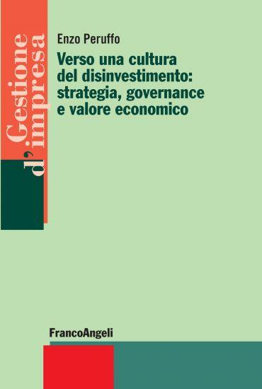 Verso una cultura del disinvestimento: strategia, governance e v