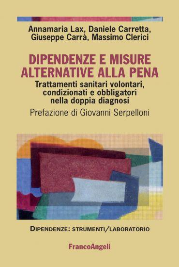 Dipendenze e misure alternative alla pena. Trattamenti sanitari